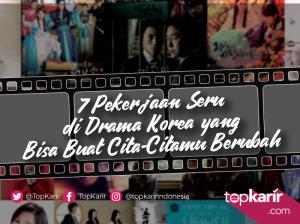 7 Pekerjaan Seru di Drama Korea yang Bisa Buat Cita-Citamu Berubah | TopKarir.com