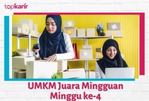 UMKM Juara Mingguan Minggu ke-4 | TopKarir.com