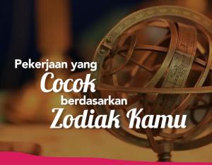 Situs Karir Bojonegoro Pekerjaan Yang Cocok Berdasarkan Zodiak Kamu