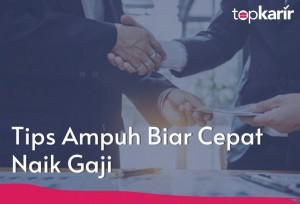 Tips Ampuh Biar Cepat Naik Gaji | Topkarir.com