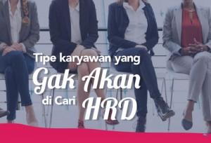 Tipe Karyawan Yang Gaakan Di Cari HRD | TopKarir.com