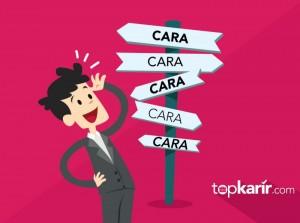 5 Cara Melamar Kerja yang Bisa Kamu Coba! | TopKarir.com