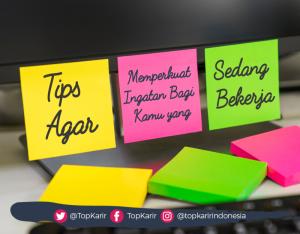 Tips Agar Memperkuat Ingatan bagi Kamu yang Sedang Bekerja | TopKarir.com