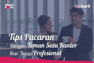 Tips Pacaran dengan Teman Satu Kantor Biar Tetap Profesional | TopKarir.com