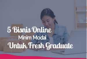 5 Bisnis Online Minim Modal Untuk Fresh Graduate   TopKarir.com