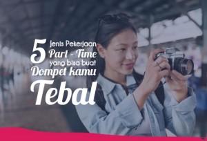 5 Jenis Pekerjaan Part-Time yang Bisa Buat Dompet Kamu Tebal | TopKarir.com