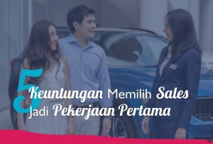5 Keuntungan Memilih Sales Jadi Pekerjaan Pertama   TopKarir.com