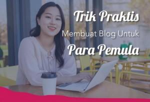 Trik Praktis Membuat Blog Untuk Para Pemula | TopKarir.com