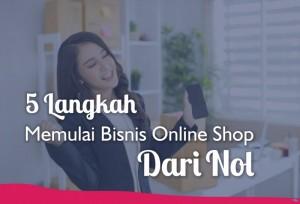 5 Langkah Memulai Bisnis Online Shop Dari Nol   TopKarir.com