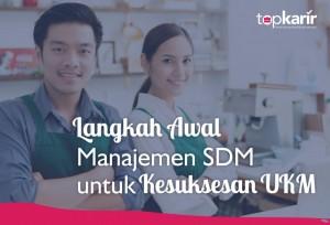Langkah Awal Manajemen SDM untuk Kesuksesan UKM | Topkarir.com