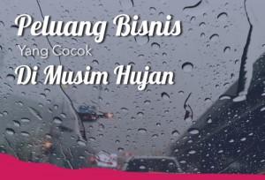 Peluang Bisnis Yang Cocok Di Musim Hujan | TopKarir.com