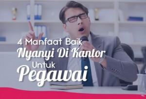 4 Manfaat Nyanyi Di Kantor Baik Untuk Pegawai | TopKarir.com