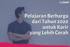 Pelajaran Berharga dari Tahun 2020 untuk Karir yang Lebih Cerah | TopKarir.com