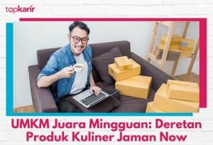 UMKM Juara Mingguan: Deretan Produk Kuliner Jaman Now   TopKarir.com