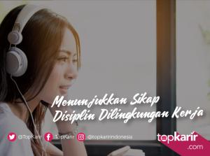 Menunjukkan Sikap Disiplin Dilingkungan Kerja | TopKarir.com