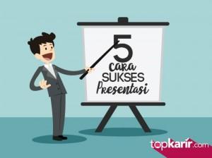 5 Cara Sukses Presentasi | TopKarir.com