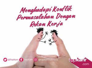 Menghadapi Konflik Permasalahan Dengan Rekan Kerja | TopKarir.com