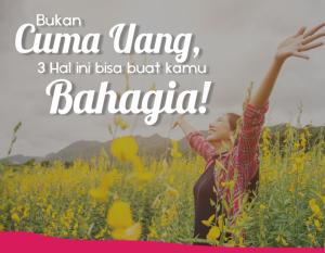 Bukan Cuma Uang, 3 Hal Ini Bisa Buat Kamu Bahagia! | TopKarir.com