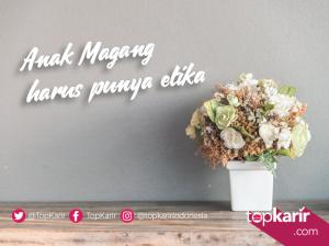 Anak Magang Harus Punya Etika, Kenapa? | TopKarir.com