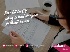 Tips Membuat CV yang Sesuai Dengan Pribadi Kamu | TopKarir.com