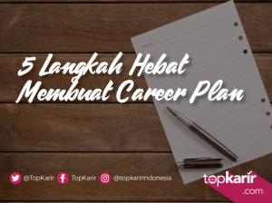 5 Langkah Hebat Membuat Career Plan | TopKarir.com