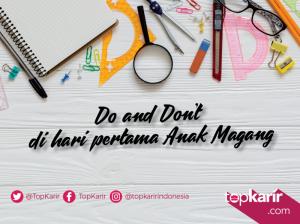 Do and Don't di Hari Pertama Anak Magang | TopKarir.com