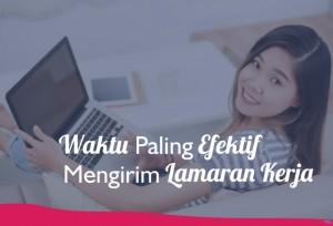 Waktu Paling Efektif Mengirim Lamaran Kerja   TopKarir.com