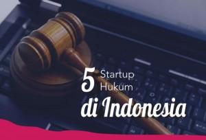 5 startup Hukum Yang Ada Di Indonesia | TopKarir.com