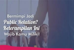 Bermimpi Jadi Public Relation? Keterampilan Ini Wajib Kamu Miliki!   TopKarir.com