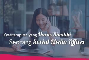 Keterampilan yang Harus Dimiliki Seorang Social Media Officer   TopKarir.com