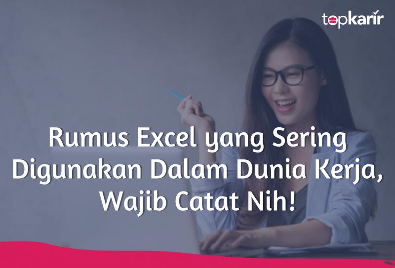 Rumus Excel yang Sering Digunakan Dalam Dunia Kerja, Wajib Catat Nih!
