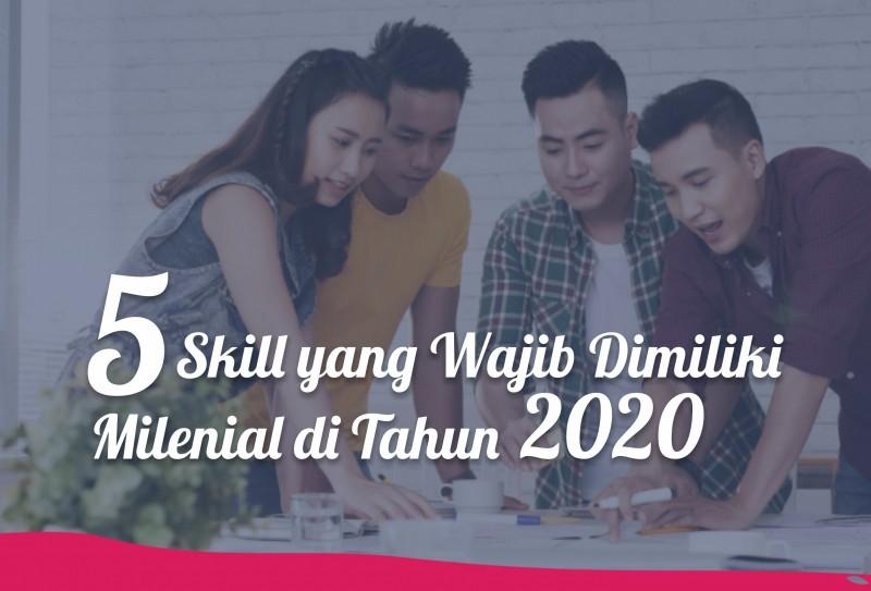 5 Skill yang Wajib Dimiliki Milenial di Tahun 2020