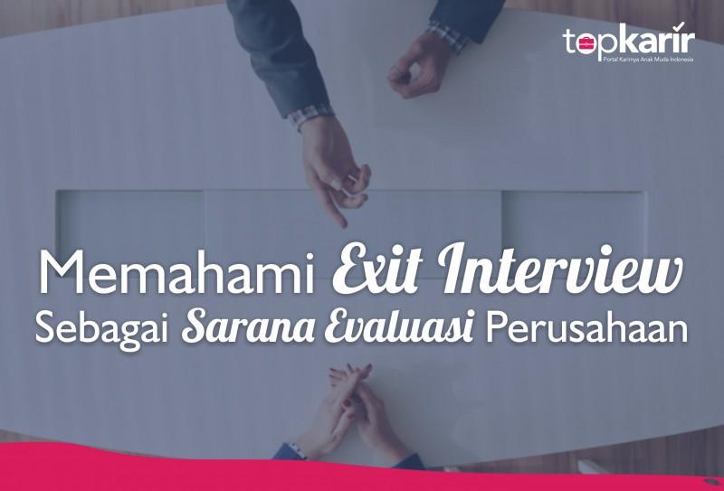 Memahami Exit Interview Sebagai Sarana Evaluasi Perusahaan