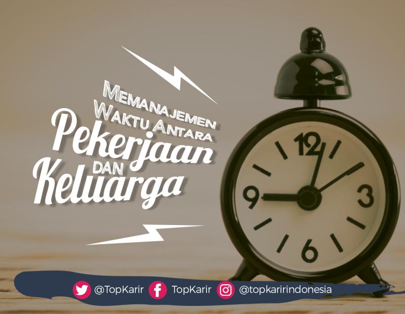 Memanajemen Waktu antara Pekerjaan dan Keluarga