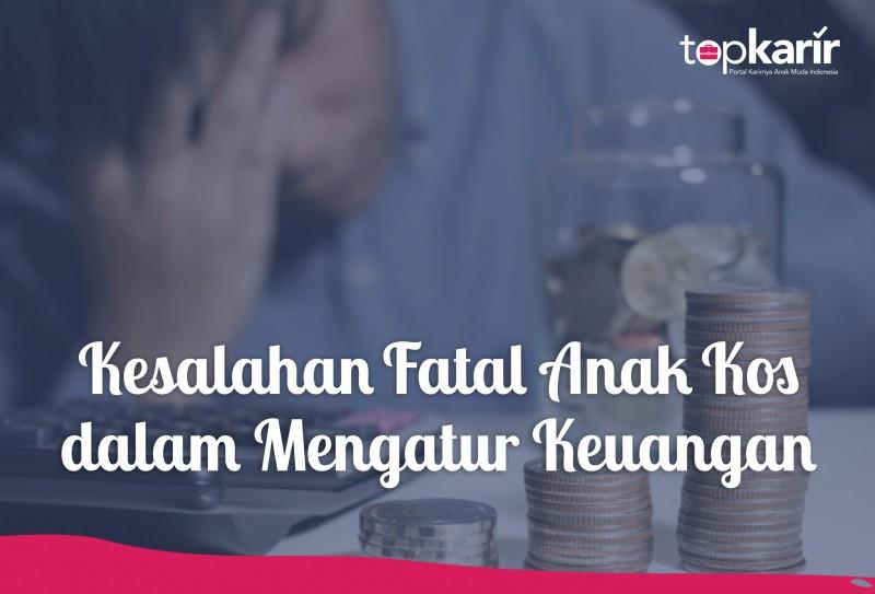 Kesalahan Fatal Anak Kos dalam Mengatur Keuangan