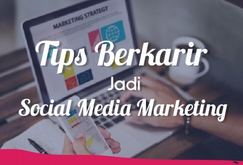 Tips Berkarir Jadi Sosial Media Marketing