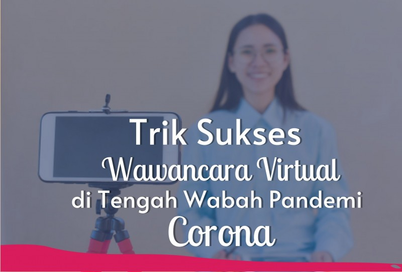 Trik Sukses Wawancara Virtual di Tengah Wabah Pandemi Corona