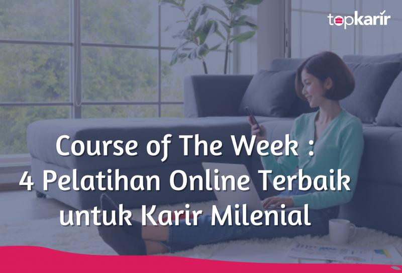 Course of The Week : 4 Pelatihan Online Terbaik untuk Karir Milenial