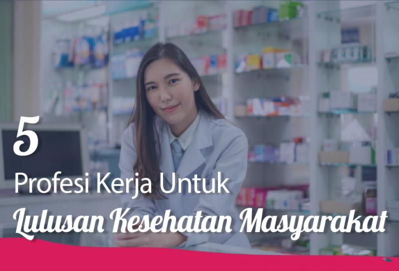 5 Profesi Kerja Untuk Lulusan Kesehatan Masyarakat
