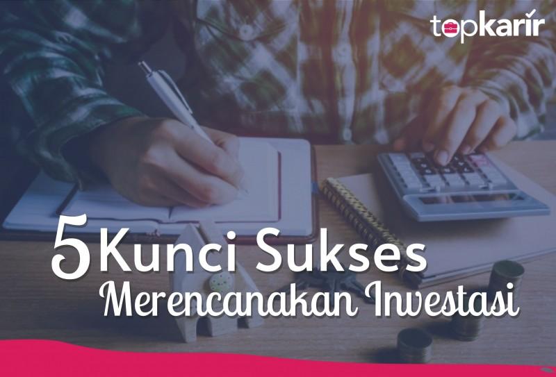 5 Kunci Sukses Merencanakan Investasi