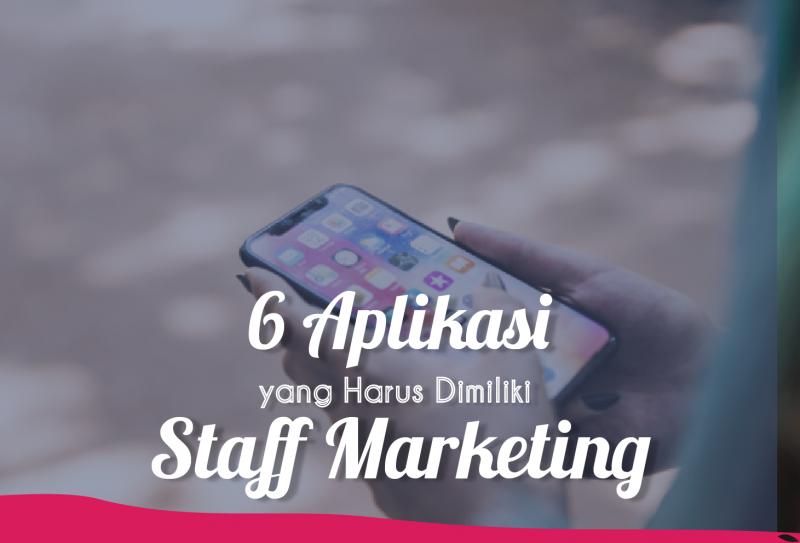 6 Aplikasi Yang Harus Dimiliki Staff Marketing