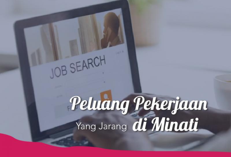 Peluang Pekerjaan Ini Yang Jarang Di Minati