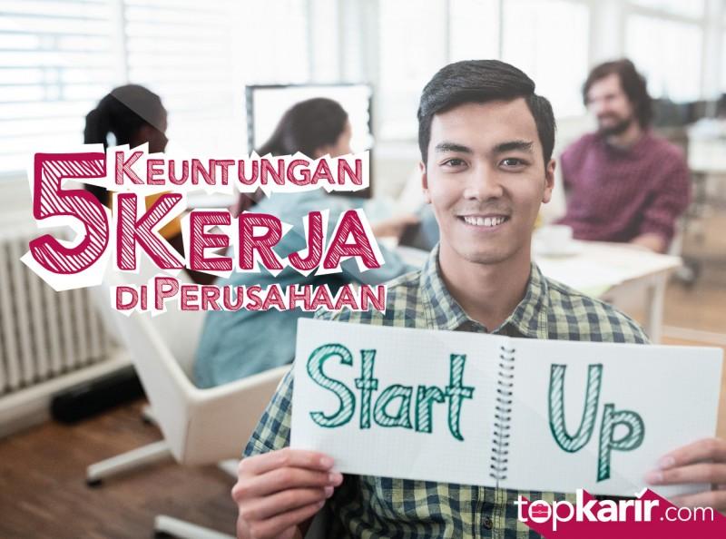 5 Keuntungan Kerja di Perusahaan Startup