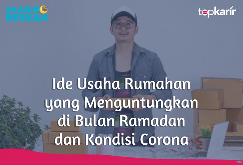 Ide Usaha Rumahan yang Menguntungkan di Bulan Ramadan dan Kondisi Corona