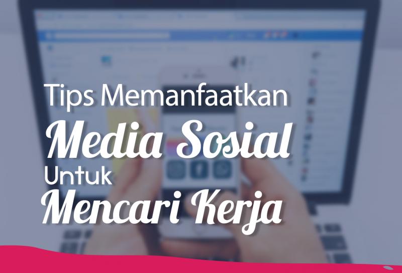 Tips memanfaatkan media sosial untuk mencari kerja