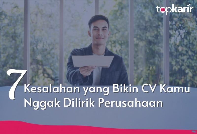 7 Kesalahan yang Bikin CV Kamu Nggak Dilirik Perusahaan