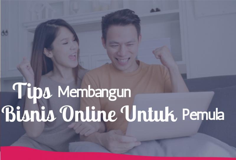 Tips Mudah Membangun Bisnis Online untuk Pemula