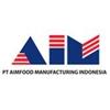 lowongan kerja PT. AIMFOOD MANUFACTURING INDONESIA | Topkarir.com