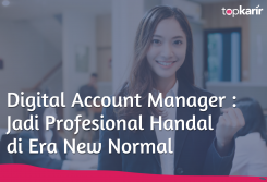 Digital Account Manager : Jadi Profesional Handal di Era New Normal | Topkarir.com