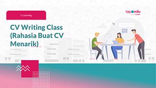 CV Writing Class (Rahasia Buat CV Menarik)